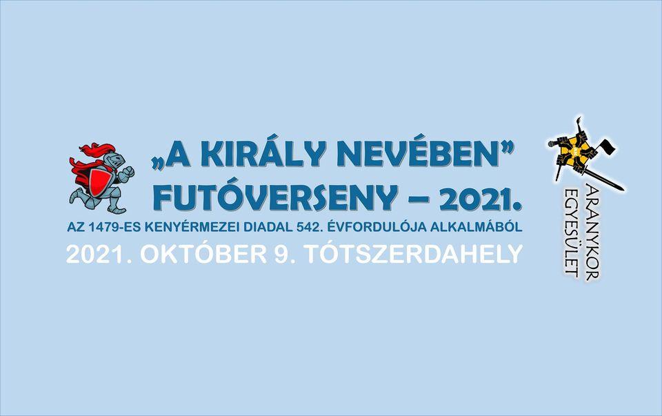 """A KIRÁLY NEVÉBEN"" Futóverseny 2021. (2021-10-09)"